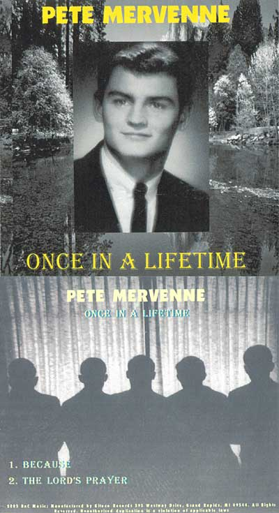 Pete Mervenne: Once In A Lifetime
